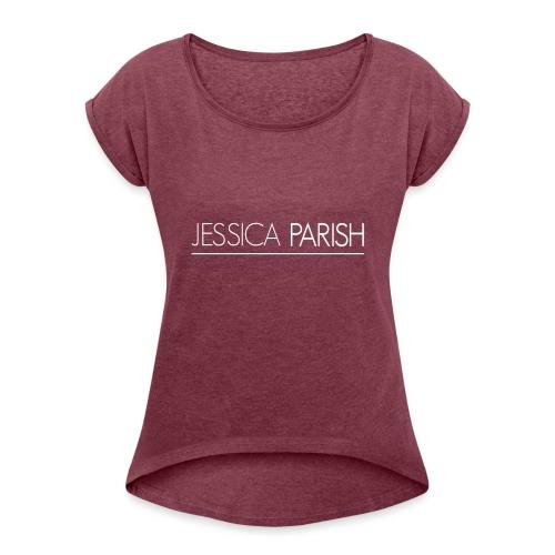 Jessica Parish Schriftzug weiß - Frauen T-Shirt mit gerollten Ärmeln