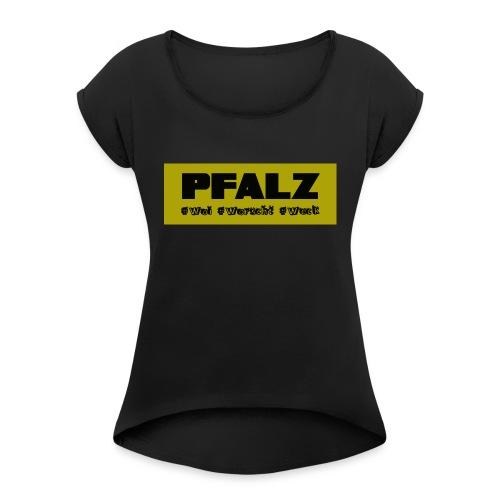 Pfalzshirt - Frauen T-Shirt mit gerollten Ärmeln
