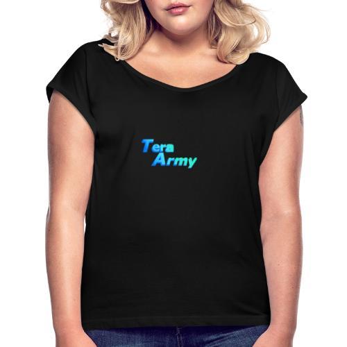 Tera-Army - Frauen T-Shirt mit gerollten Ärmeln