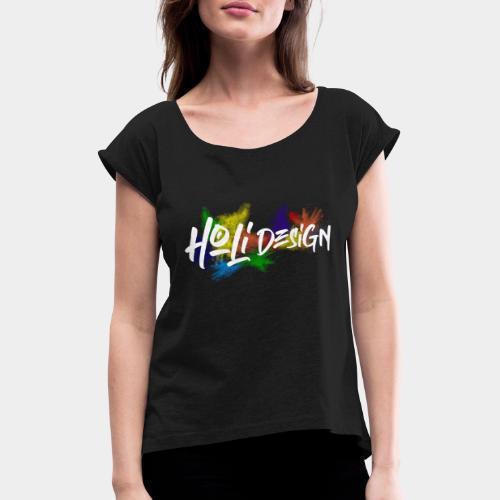 Holidesign Merch - T-shirt à manches retroussées Femme