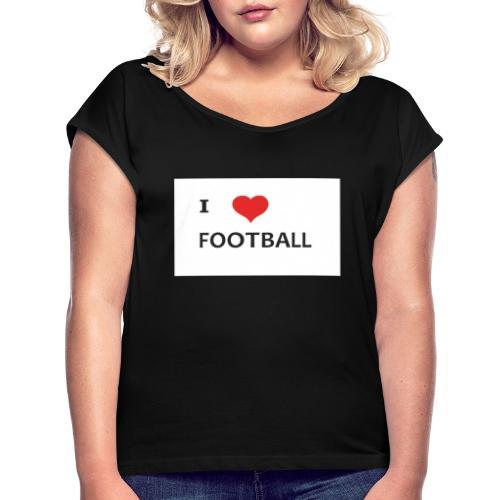 FOOTBALL - Frauen T-Shirt mit gerollten Ärmeln