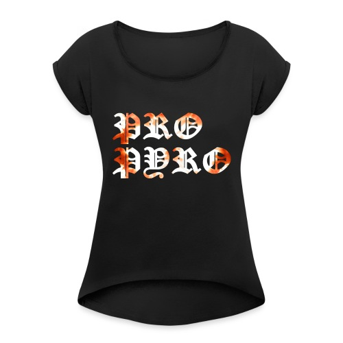 Pro Pyro - Frauen T-Shirt mit gerollten Ärmeln