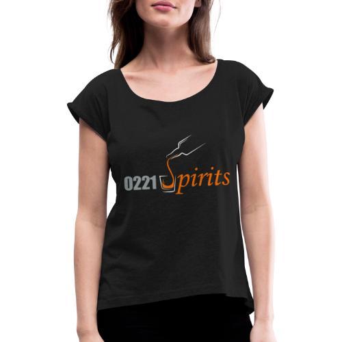0221 Spirits - Frauen T-Shirt mit gerollten Ärmeln