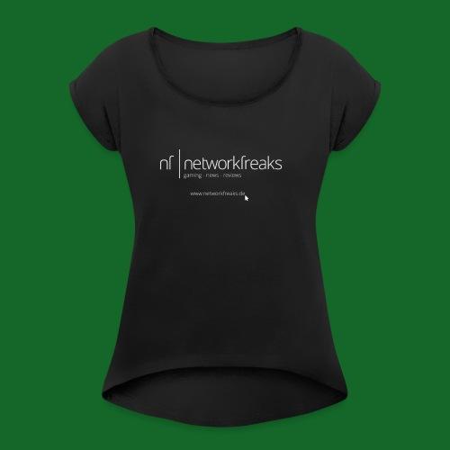 T-Shirt NetworkFreaks Weiße Aufschrift - Frauen T-Shirt mit gerollten Ärmeln