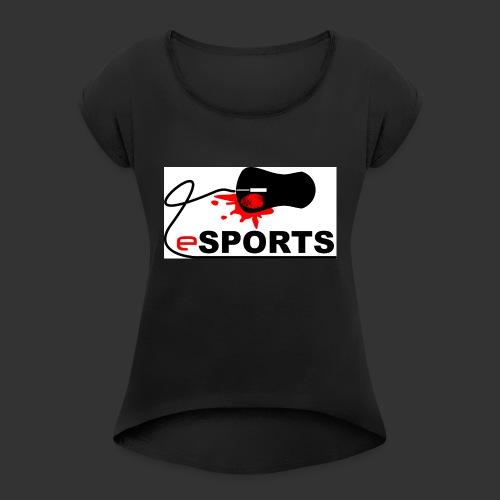 eSPORTS - Frauen T-Shirt mit gerollten Ärmeln