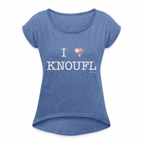 i love knoufl white - Frauen T-Shirt mit gerollten Ärmeln