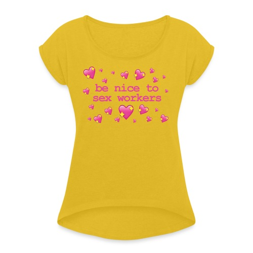benicetosexworkers - Women's T-Shirt with rolled up sleeves