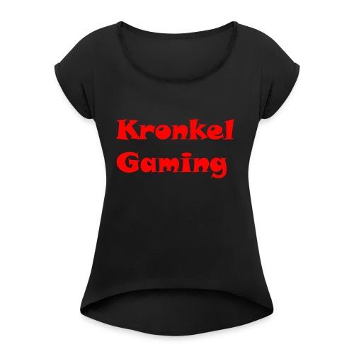 Baseball Cap Kronkelgaming - Vrouwen T-shirt met opgerolde mouwen