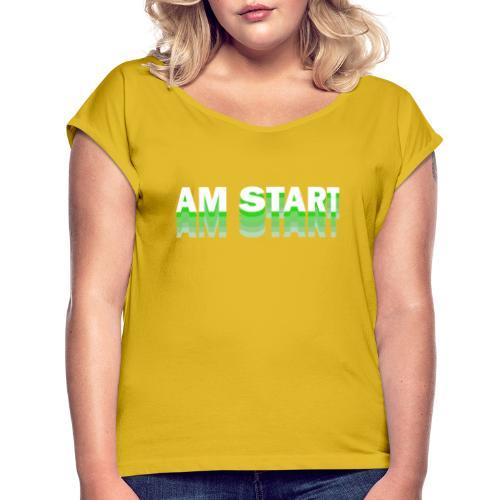 am Start - grün weiß faded - Frauen T-Shirt mit gerollten Ärmeln