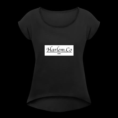 Harlem Co logo White and Black - Women's T-Shirt with rolled up sleeves