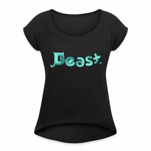 Beast - Women's T-Shirt with rolled up sleeves