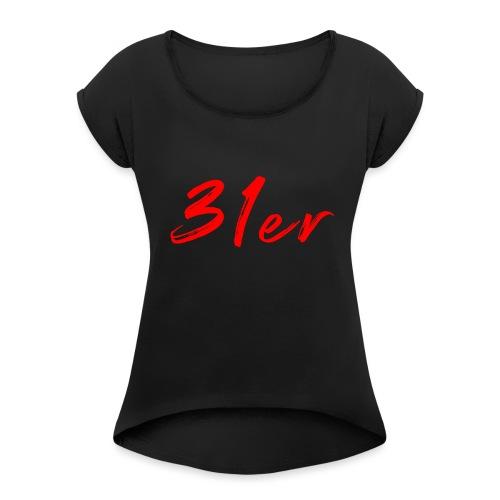 Sei ein 31er - Frauen T-Shirt mit gerollten Ärmeln