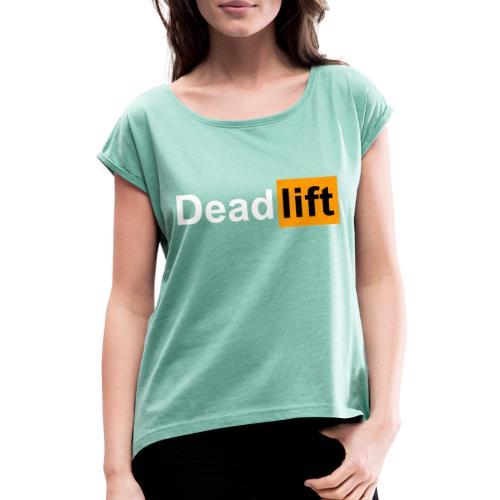 DeadLift X - T-shirt à manches retroussées Femme