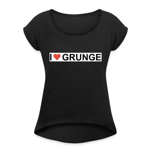 I LOVE GRUNGE - Dame T-shirt med rulleærmer