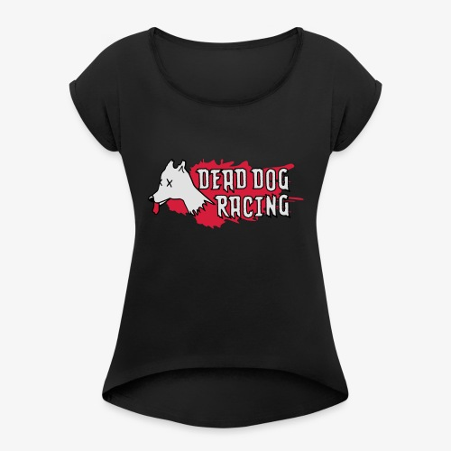 Dead dog racing logo - Women's T-Shirt with rolled up sleeves