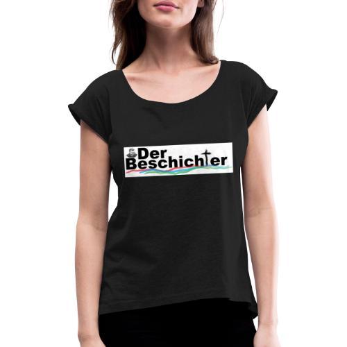 Der Beschichter for Insider - Frauen T-Shirt mit gerollten Ärmeln