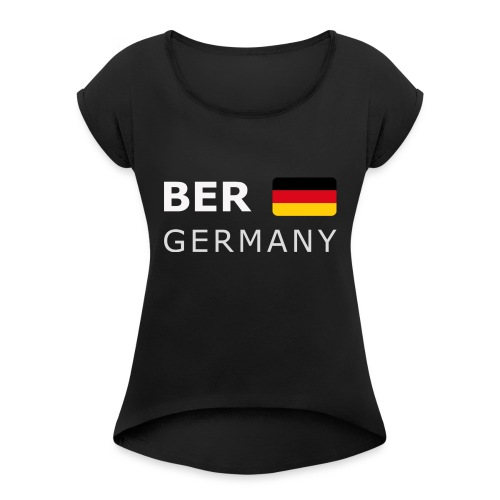 BER GERMANY GF white-lettered 400 dpi - Women's T-Shirt with rolled up sleeves