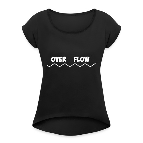 Over Flow - Women's T-Shirt with rolled up sleeves