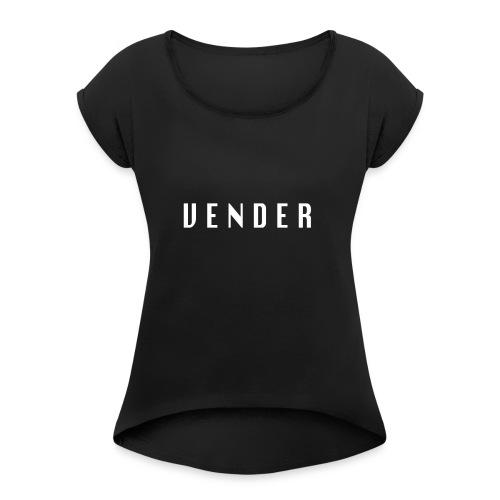 Vender - Vrouwen T-shirt met opgerolde mouwen