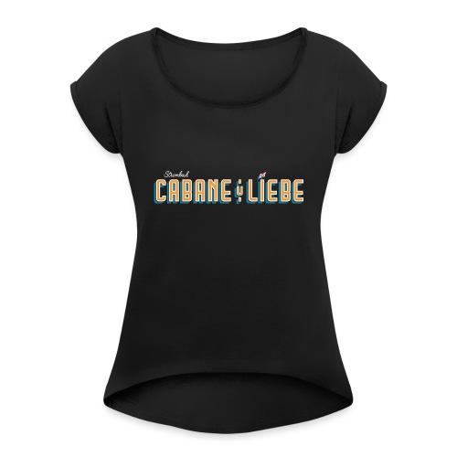Cabane & Liebe - Frauen T-Shirt mit gerollten Ärmeln