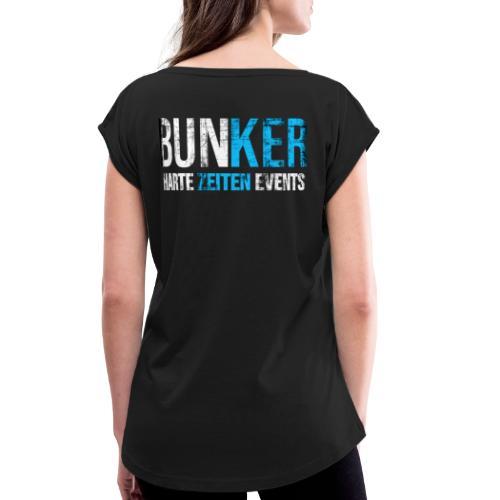 Bunker & Harte Zeiten Supporter - Frauen T-Shirt mit gerollten Ärmeln