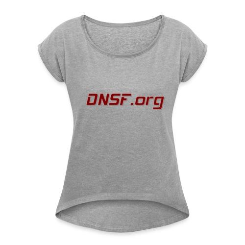 DNSF t-paita - Naisten T-paita, jossa rullatut hihat