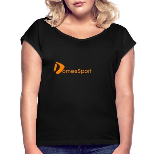 Logo DomesSport Orange noBg - Frauen T-Shirt mit gerollten Ärmeln