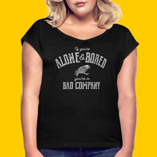 Alone and bored - T-shirt med upprullade ärmar dam