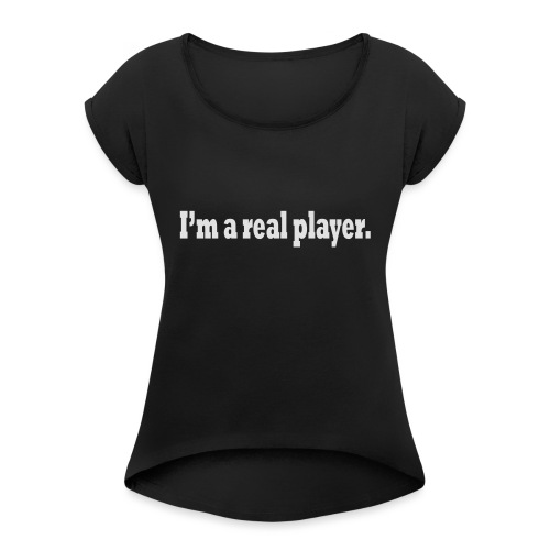 PLAYER - Women's T-Shirt with rolled up sleeves