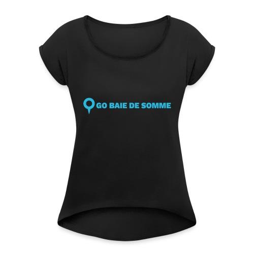 LOGO Go Baie de Somme - T-shirt à manches retroussées Femme