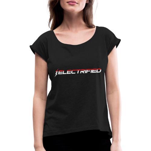 Electrified Logo weiß/rot - Frauen T-Shirt mit gerollten Ärmeln