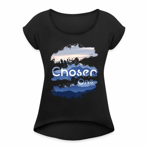The Chosen One - Women's T-Shirt with rolled up sleeves