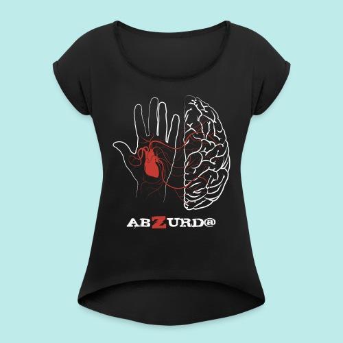Zurd@s absurd@s - Camiseta con manga enrollada mujer