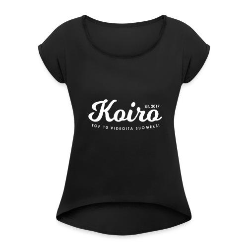 Koiro - Valkoinen Teksti - Naisten T-paita, jossa rullatut hihat