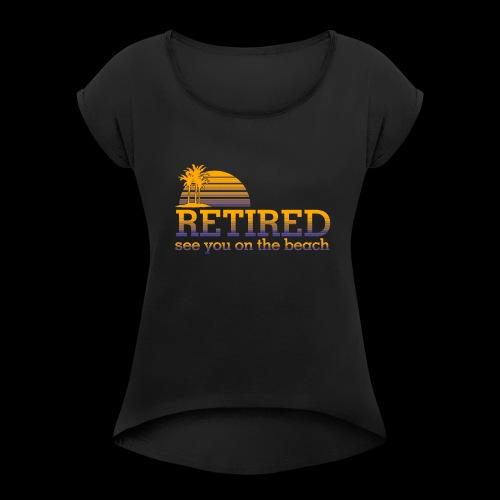 Retraite - T-shirt à manches retroussées Femme