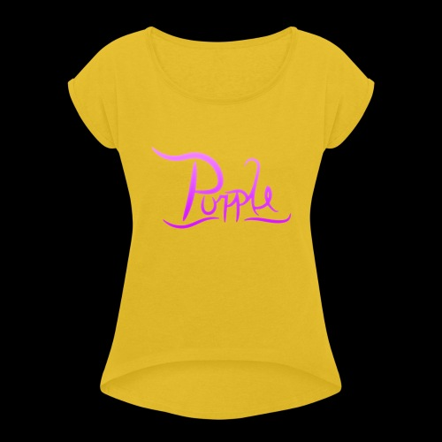PurpleDesigns - Women's T-Shirt with rolled up sleeves