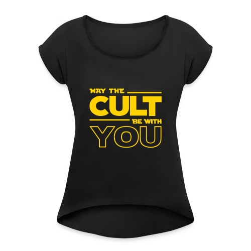 MAY THE CULT BE WITH YOU - Camiseta con manga enrollada mujer