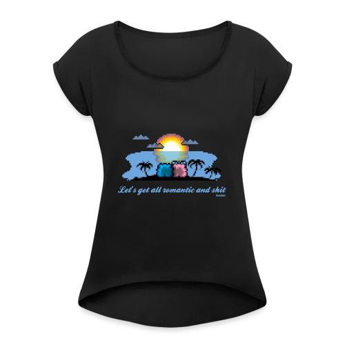 Beach Romantic - Frauen T-Shirt mit gerollten Ärmeln