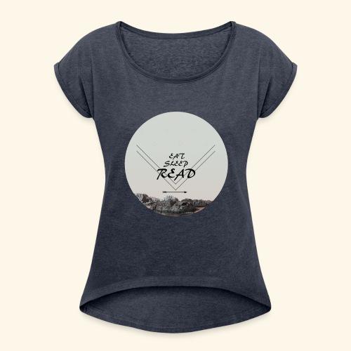 Eat, Sleep, Read - T-shirt med upprullade ärmar dam