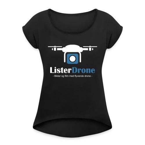 ListerDrone logo - T-skjorte med rulleermer for kvinner