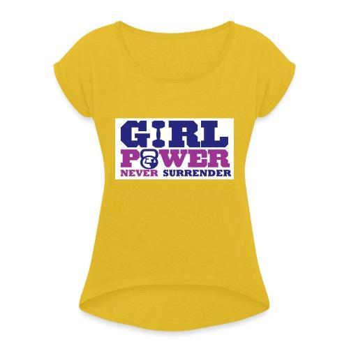 GIRL POWER NEVER surrender 01 - Camiseta con manga enrollada mujer