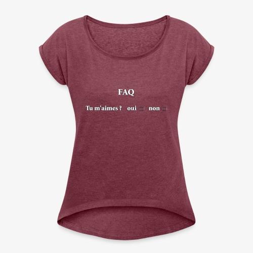 FAQ tu m aimes ? oui non - T-shirt à manches retroussées Femme