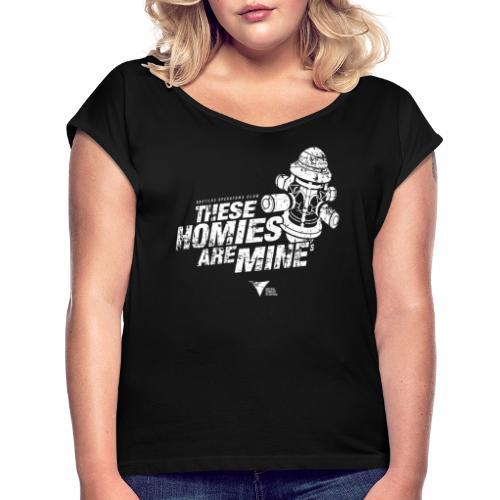 These Homies are Mine - Frauen T-Shirt mit gerollten Ärmeln