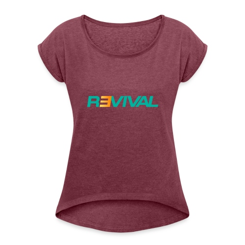 revival - Women's T-Shirt with rolled up sleeves