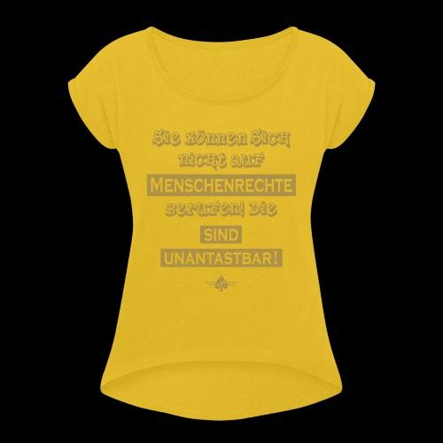 Menschenrechte - Frauen T-Shirt mit gerollten Ärmeln