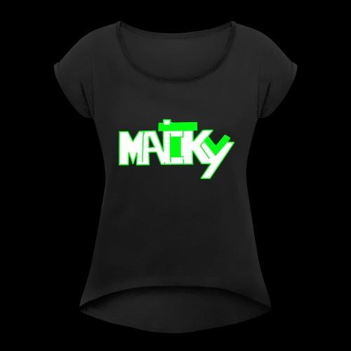 MaickyTv Grün - Frauen T-Shirt mit gerollten Ärmeln