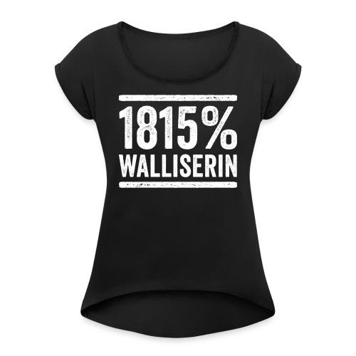 1815% WALLISERIN - Frauen T-Shirt mit gerollten Ärmeln