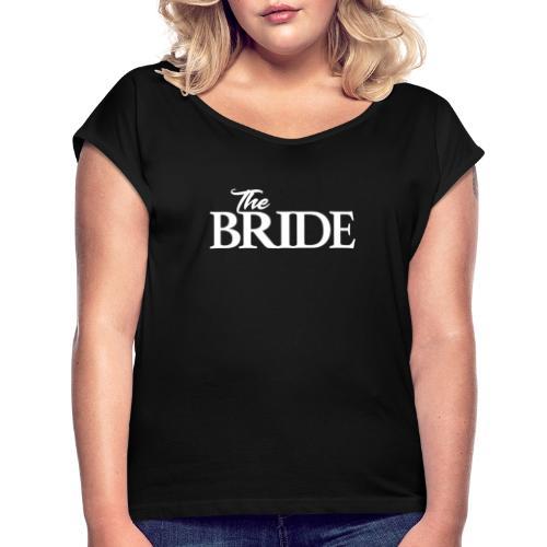 The bride Die Braut - Frauen T-Shirt mit gerollten Ärmeln