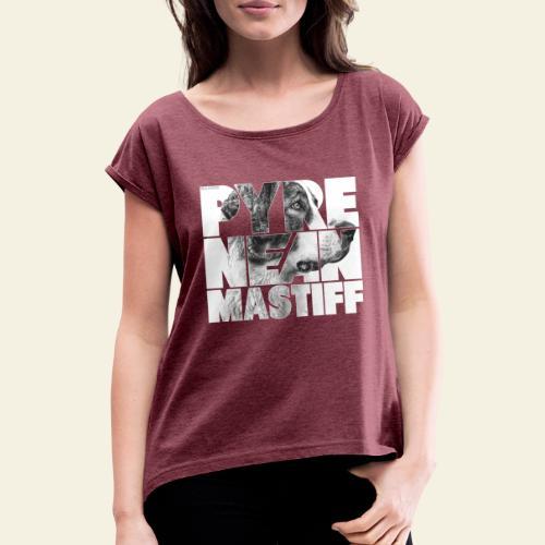 Pyrenean Mastiff N - Naisten T-paita, jossa rullatut hihat