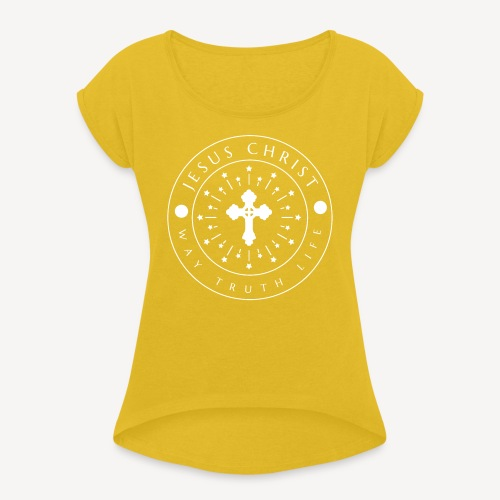 JESUS CHRIST -WAY TRUTH LIFE - Women's T-Shirt with rolled up sleeves